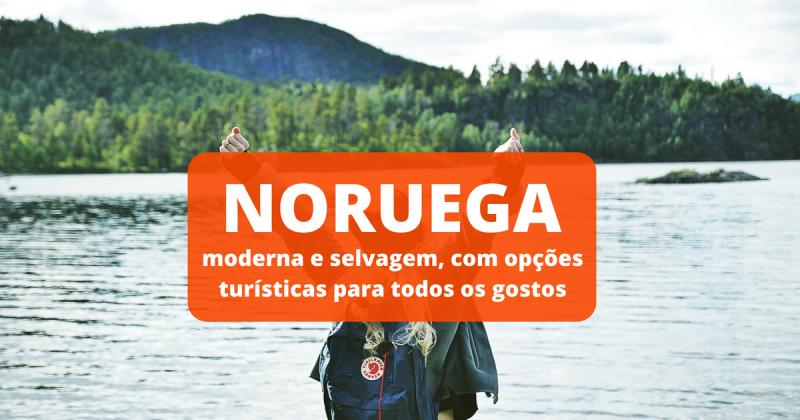 Noruega: moderna e selvagem, com opções turísticas para todos os gostos