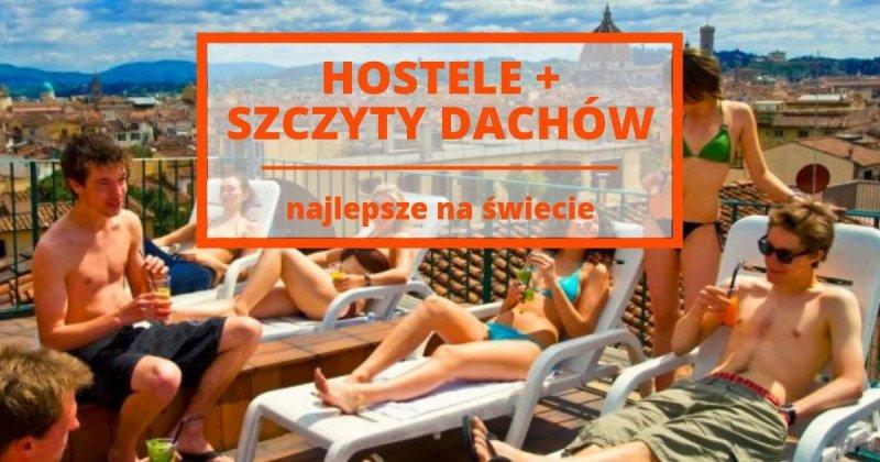 12 ekskluzywnych hosteli z najlepszymi dachami