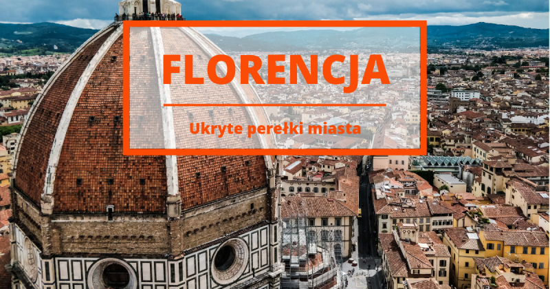 Tajemnicza Florencja: 9 czekających na odkrycie klejnotów