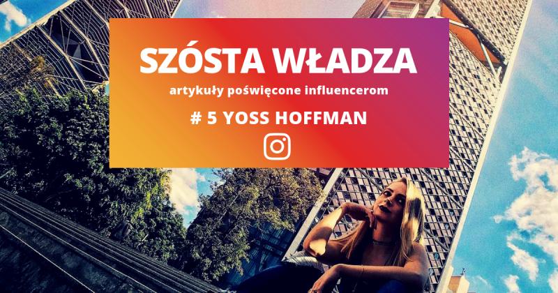 """#5 Yoss Hoffman: """"Mówię to, co myślę i się tego trzymam"""""""
