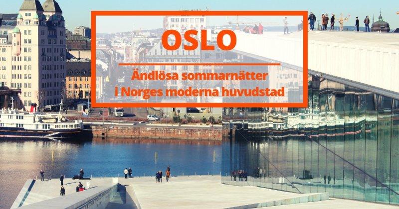 Ändlösa sommarnätter i Norges moderna huvudstad