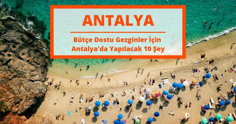 Bütçe Dostu Gezginler İçin Antalya'da Yapılacak 10 Şey