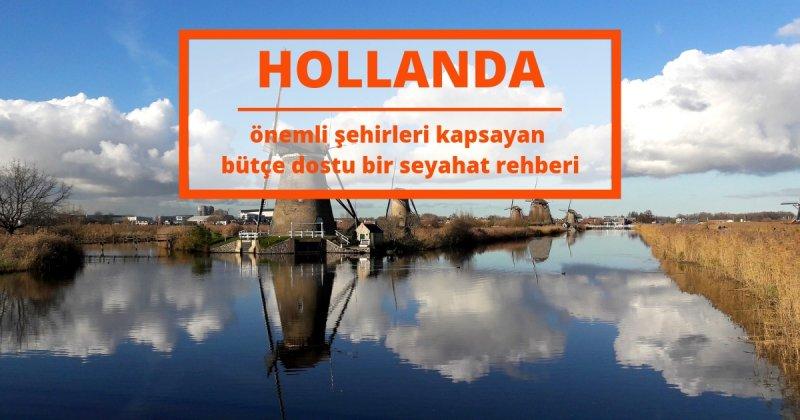Hollanda Yolunda: Laleler Ülkesine Macera Dolu Bir Yolculuk