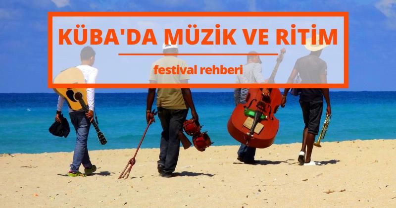 Küba'da Müzik ve Ritim: Festival Rehberi