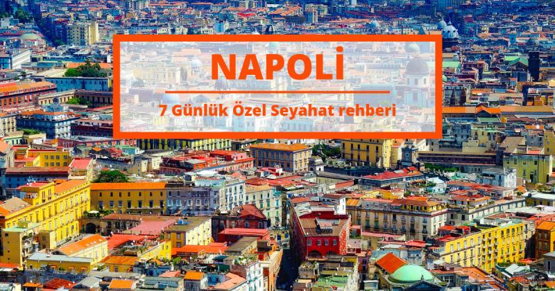 Napoli Ve Çevresinde Görülecek En İyi Yerler: 1 Haftalık Seyahat Rehberi