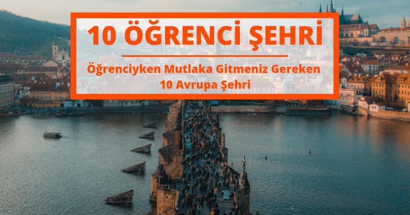 Öğrenciyken Mutlaka Gitmeniz Gereken 10 Avrupa Şehri