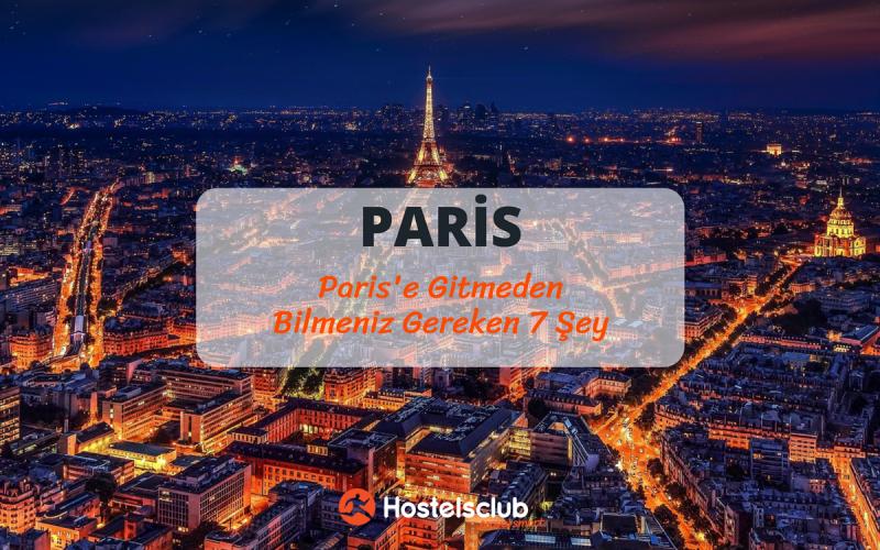 Paris'e Gitmeden Bilmeniz Gereken 7 Şey