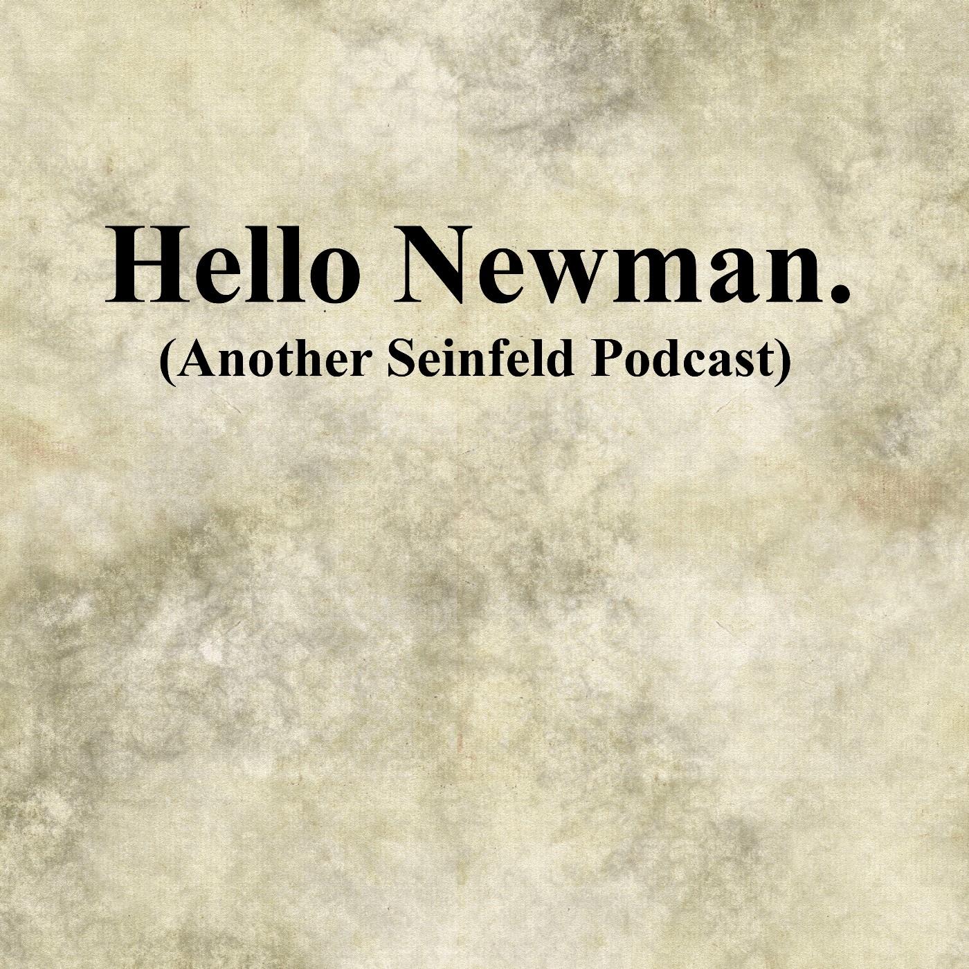 Hello Newman.