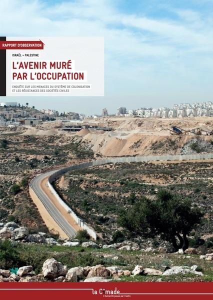 Israël - Palestine. L'avenir muré par l'occupation