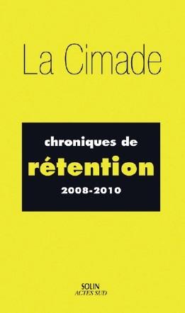 Chroniques de rétention 2008-2010