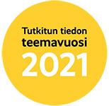 Tutkitun tiedon teemavuosi 2021