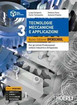 Tecnologie meccaniche e applicazioni. Nuova Edizione Openschool. Volume 3
