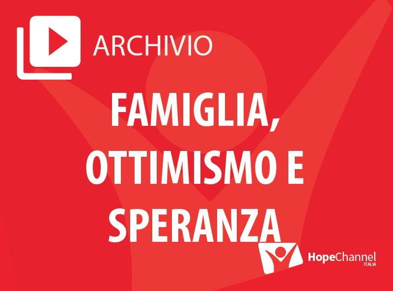 Famiglia, ottimismo e speranza