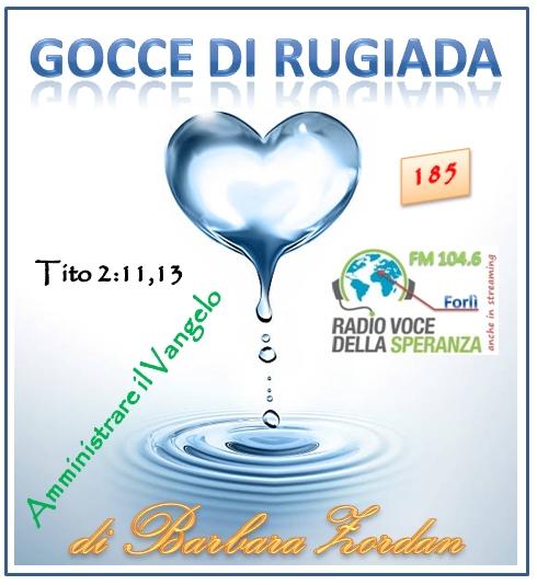 Gocce di Rugiada 185 (Amministrare il vangelo)