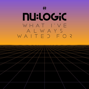Nu:Logic - What I've Always Waited For
