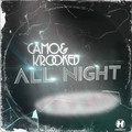 Camo & Krooked – All Night