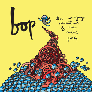 Bop - The Amazing Adventures Of One Curious Pixel