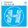 Various Artists – Hospital: We are 18