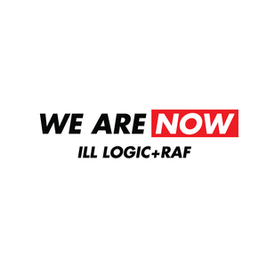 Ill Logic & Raf - We Are Now