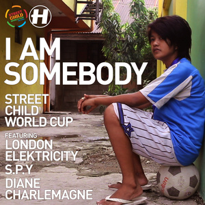 Street Child World Cup - I am Somebody