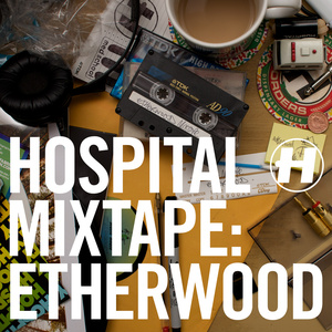 Various Artists - Hospital Mixtape: Etherwood