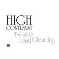 High Contrast – Twilight's Last Gleaming