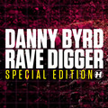 Danny Byrd – Rave Digger Special Edition