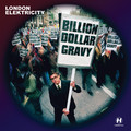London Elektricity – Billion Dollar Gravy