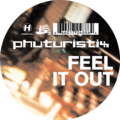 Phuturistix – Feel It Out