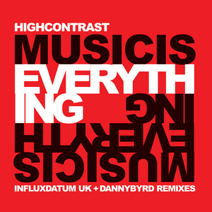 High Contrast - Music Is Everything Remixes