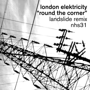 London Elektricity - Round The Corner (Landslide remixes)