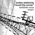 London Elektricity – Round The Corner (Landslide remixes)