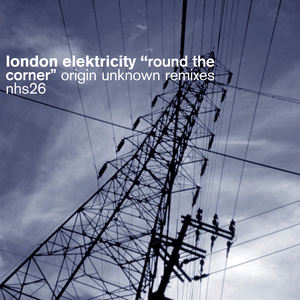 London Elektricity - Round the Corner (Origin Unknown Remixes)