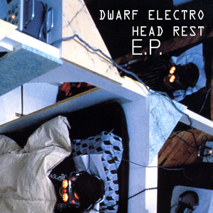 Dwarf Electro  - Head Rest EP