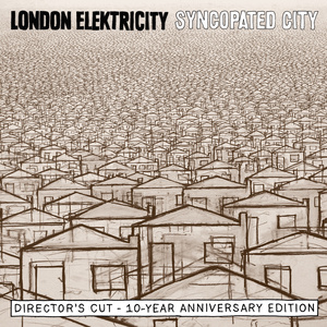 London Elektricity - Syncopated City: The Directors Cut