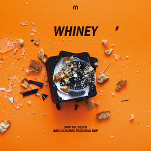 Whiney - Whiney - Stop The Clock / Breadcrumbs