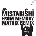 Mistabishi – From Memory (Matrix Remix)