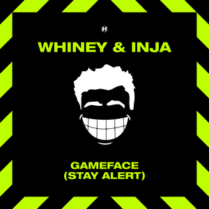 Whiney x Inja - Game Face (Stay Alert)