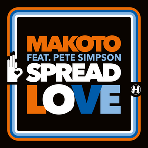 Makoto - Spread Love (feat. Pete Simpson) / Contact