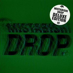 Mistabishi - Drop (Deluxe Version)
