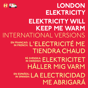 London Elektricity - Elektricity Will Keep Me Warm