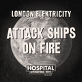 London Elektricity – Attack Ships On Fire