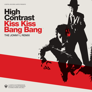 High Contrast - Kiss Kiss Bang Bang (Jonny L Remix)