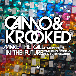 Camo & Krooked - Make The Call