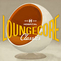 Various Artists – Hospital Loungecore Classics