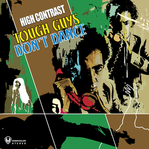 High Contrast - Tough Guys Don't Dance