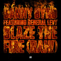 Danny Byrd – Blaze The Fire (Rah!)(feat. General Levy)