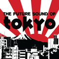 Various Artists – The Future Sound Of Tokyo