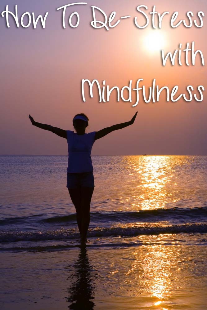 How To De-Stress With Mindfulness