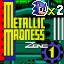 "Metallic Madness ""G"""